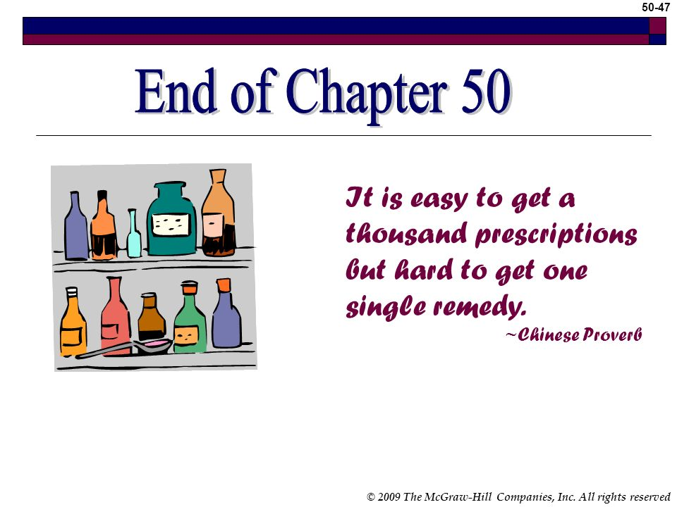 End of Chapter End of Chapter 50. It is easy to get a thousand prescriptions but hard to get one single remedy.