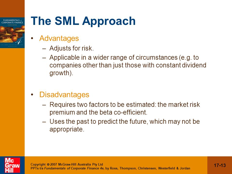 The SML Approach Advantages Disadvantages Adjusts for risk.
