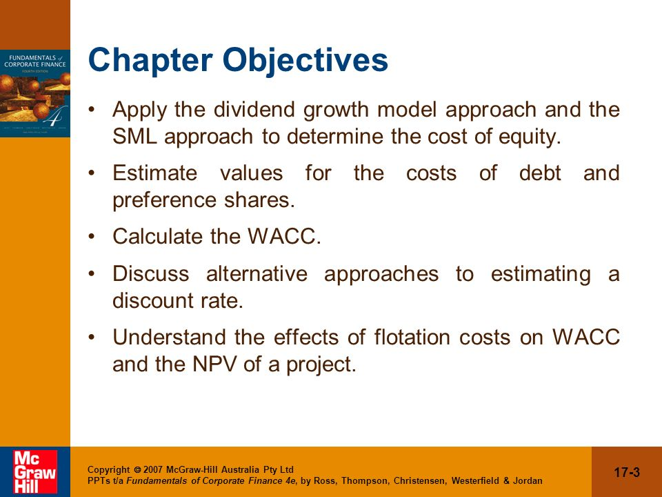 Chapter Objectives Apply the dividend growth model approach and the SML approach to determine the cost of equity.