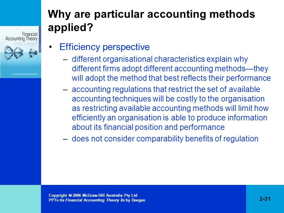Why are particular accounting methods applied