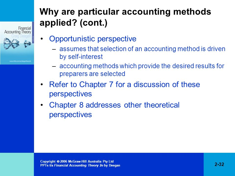Why are particular accounting methods applied (cont.)