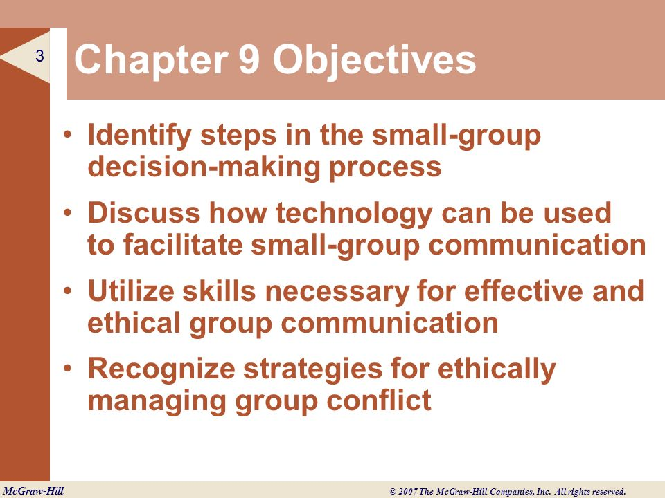 Chapter 9 Objectives Identify steps in the small-group decision-making process.