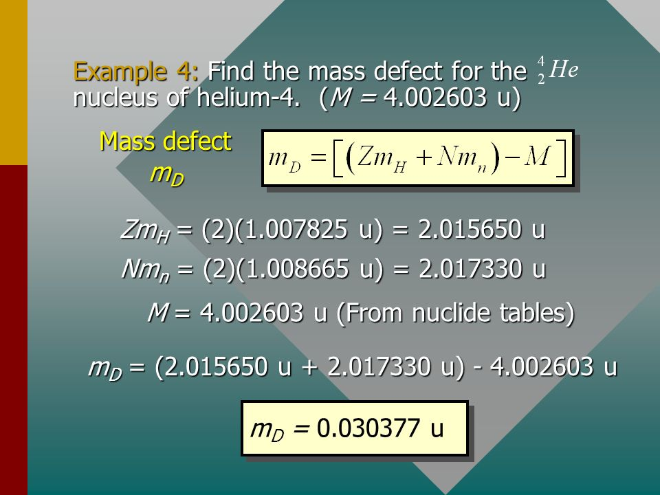 M = 4.002603 u (From nuclide tables)