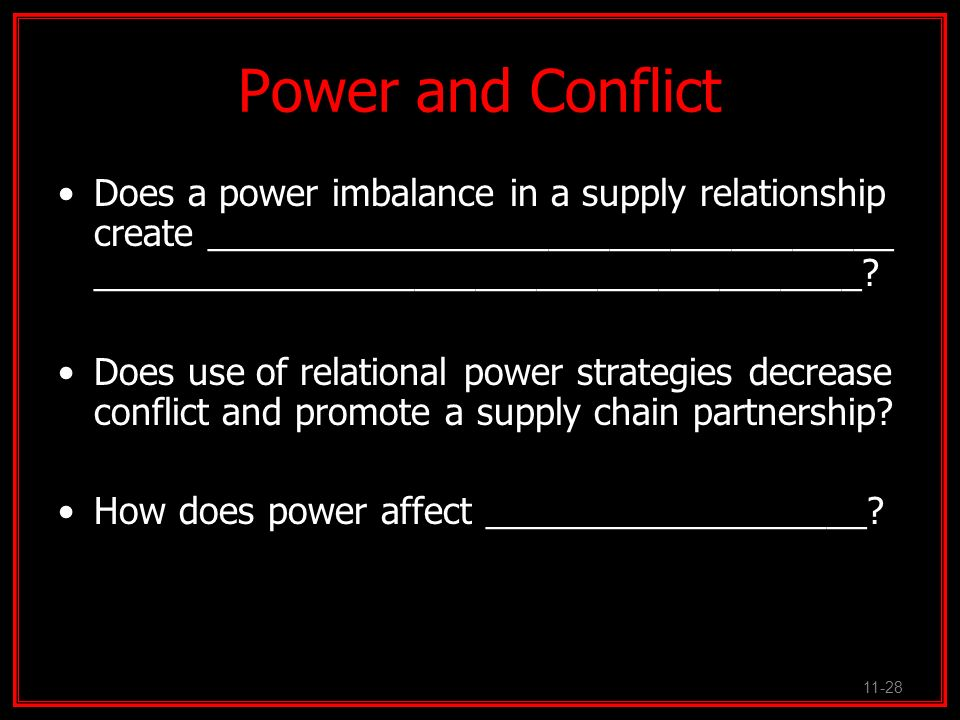 Power and Conflict Does a power imbalance in a supply relationship create __________________________________ ______________________________________