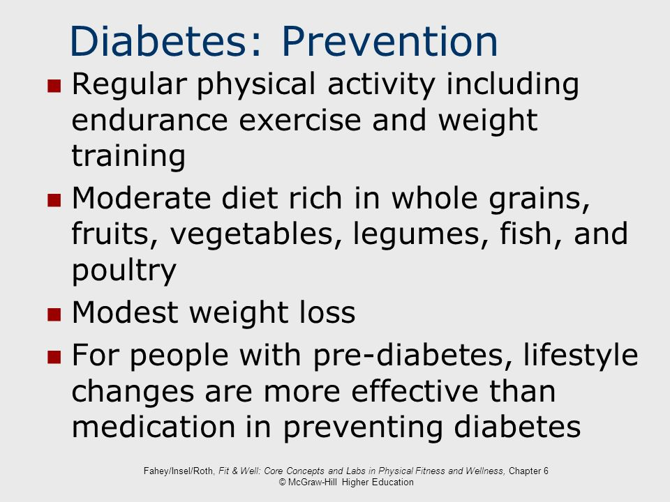 Diabetes: Prevention Regular physical activity including endurance exercise and weight training.