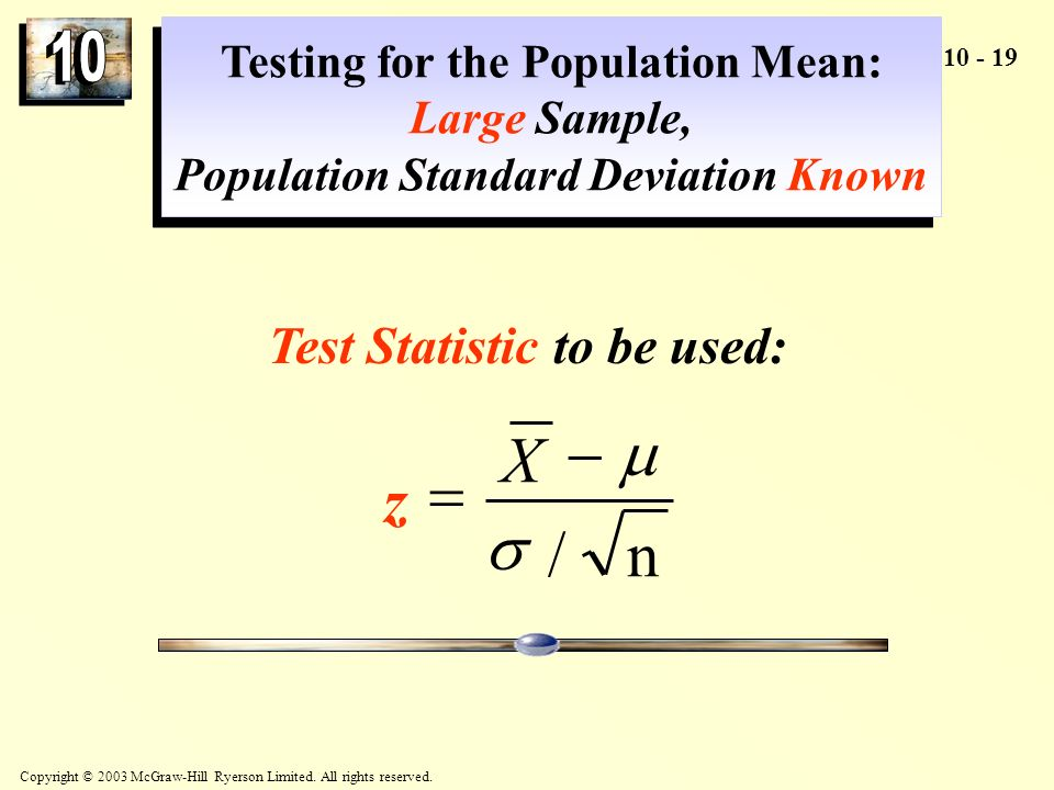 n / s m - = X z Test Statistic to be used: