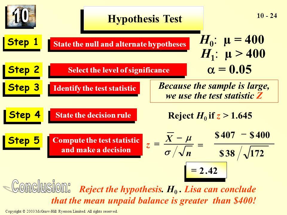 Conclusion: H0: µ = 400 H1: µ > 400  = 0.05 Hypothesis Test Step 1