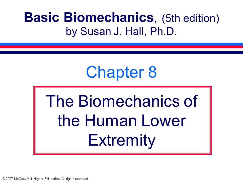 Basic Biomechanics, (5th edition) by Susan J. Hall, Ph.D.
