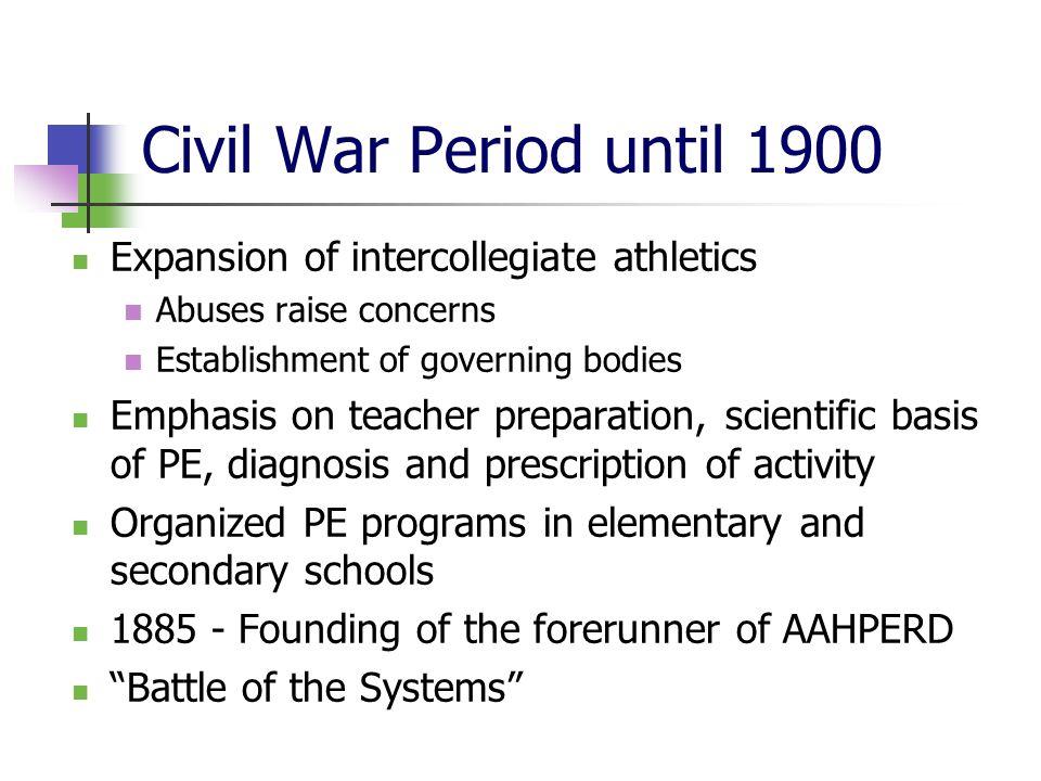Civil War Period until 1900 Expansion of intercollegiate athletics