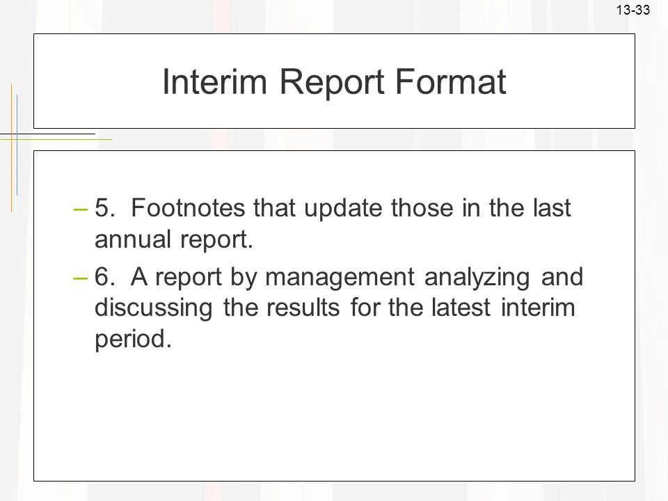 Interim Report Format 5. Footnotes that update those in the last annual report.