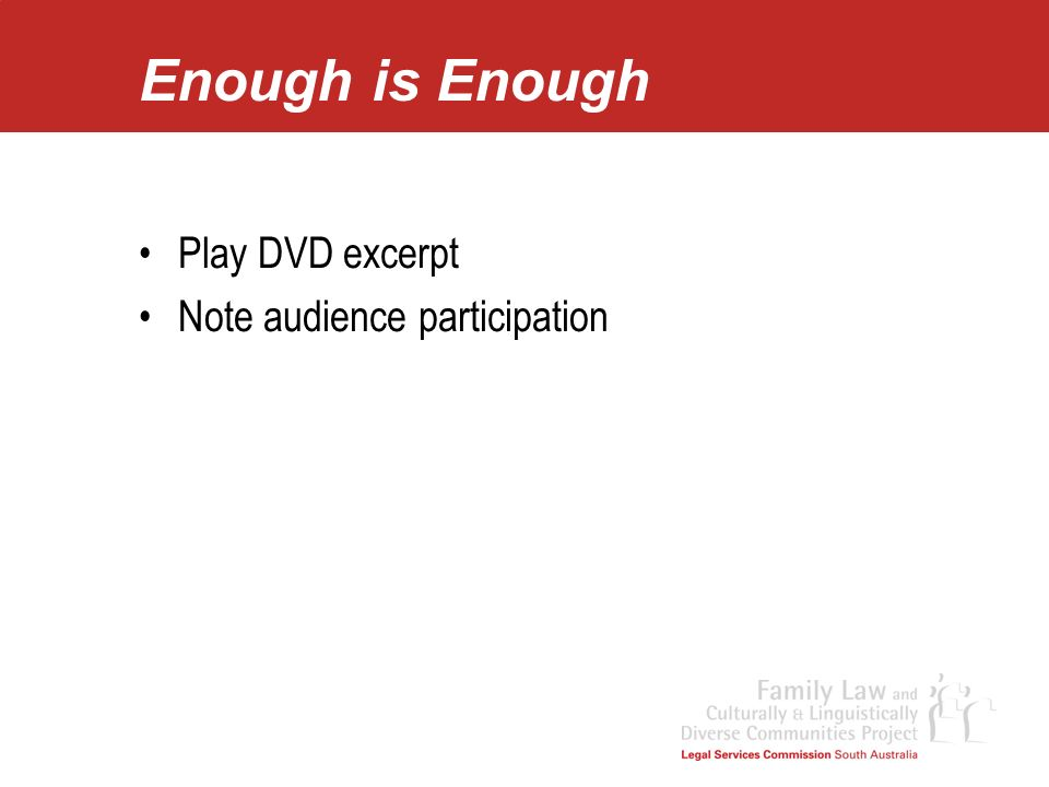 Enough is Enough Play DVD excerpt Note audience participation