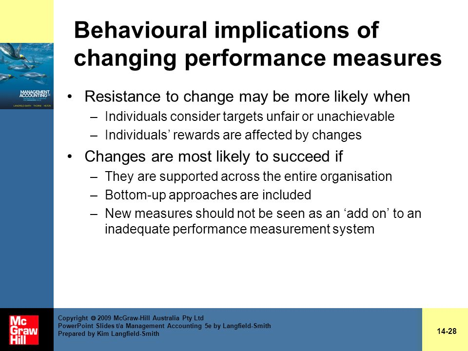 Behavioural implications of changing performance measures