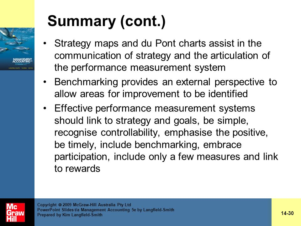 Summary (cont.) Strategy maps and du Pont charts assist in the communication of strategy and the articulation of the performance measurement system.