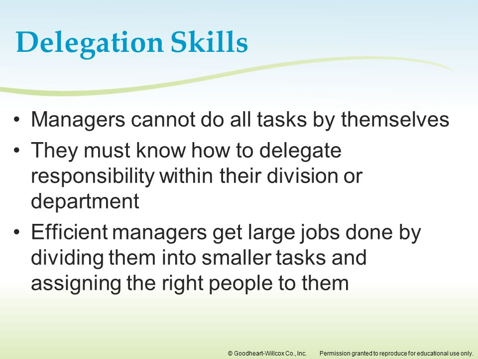 Delegation Skills Managers cannot do all tasks by themselves