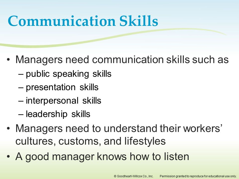 Communication Skills Managers need communication skills such as