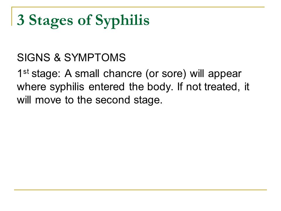 3 Stages of Syphilis SIGNS & SYMPTOMS
