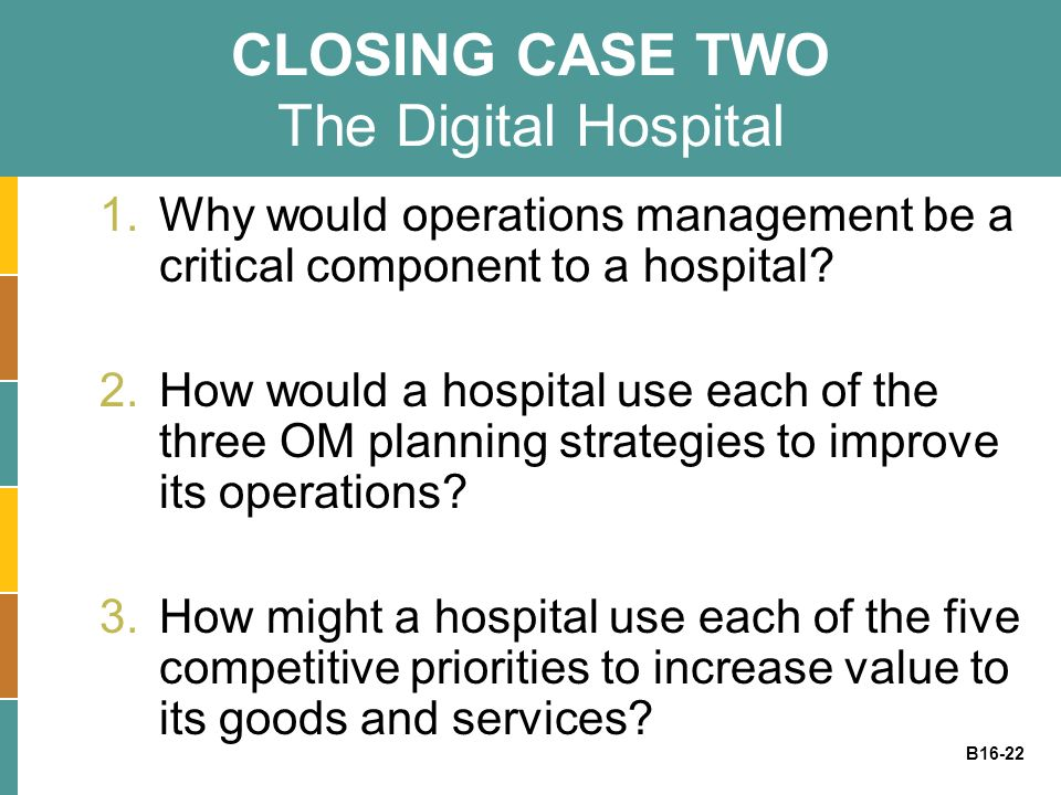 CLOSING CASE TWO The Digital Hospital
