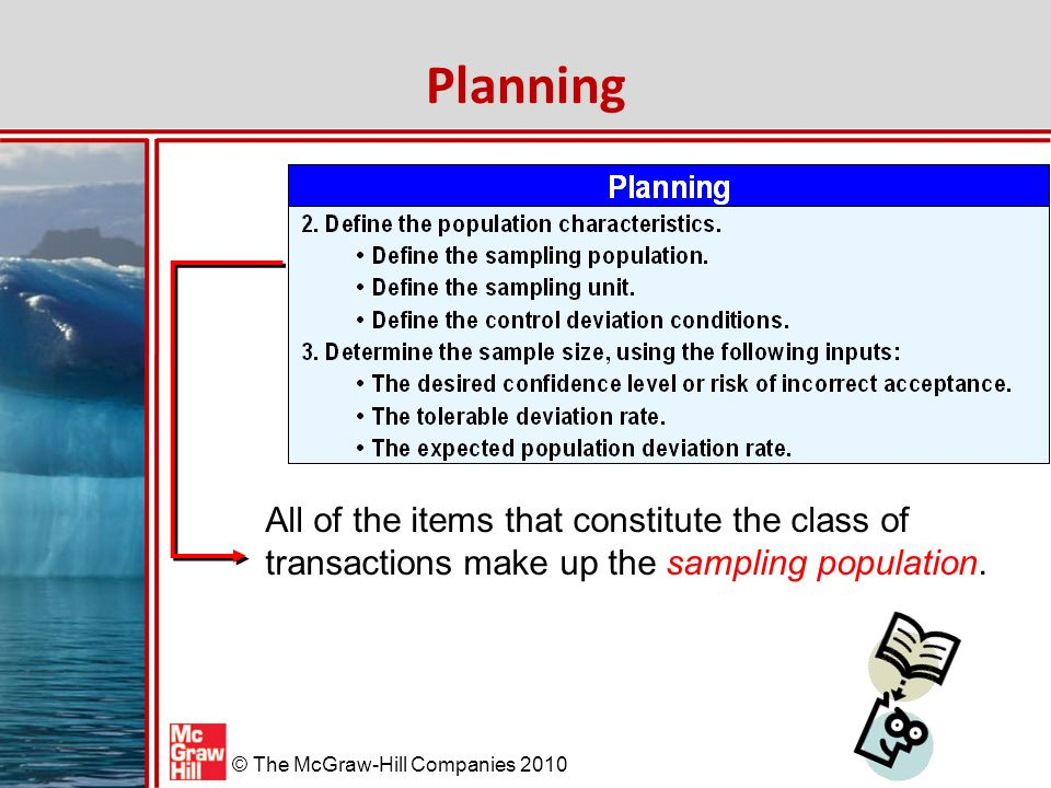 Planning All of the items that constitute the class of transactions make up the sampling population.