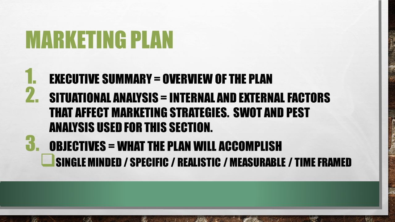 Marketing plan Executive summary = overview of the plan