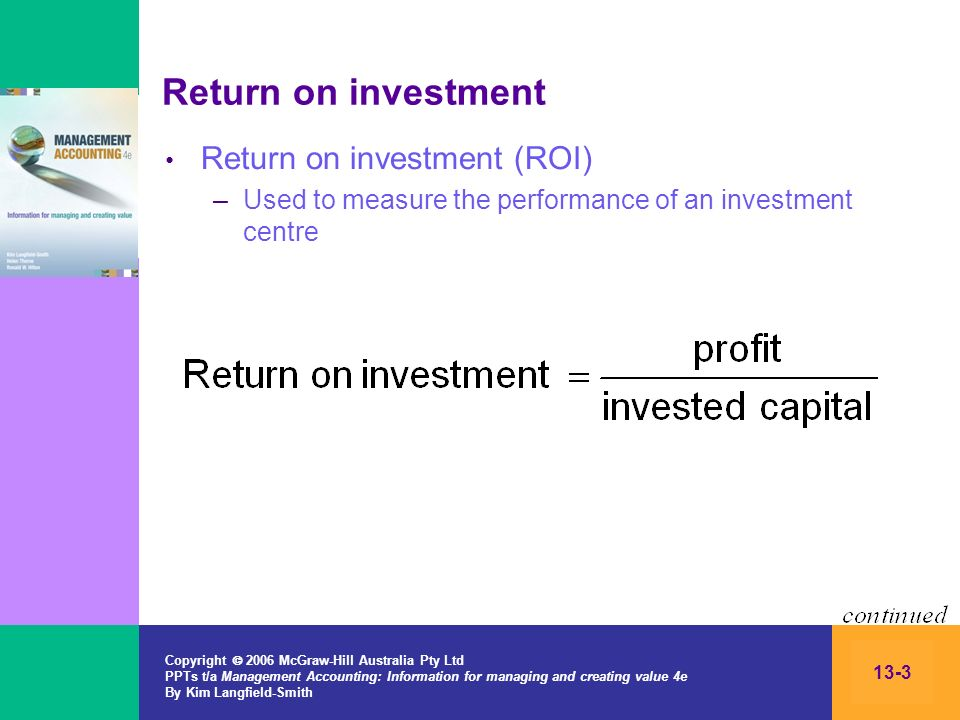 Return on investment Return on investment (ROI)