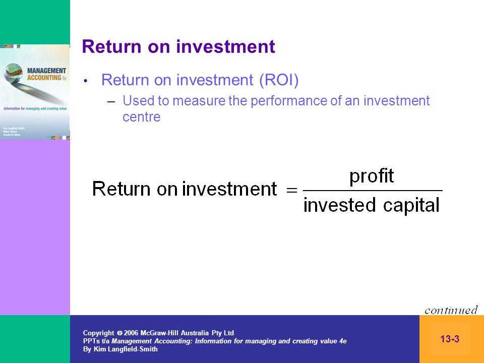Return on investment Return on investment (ROI)
