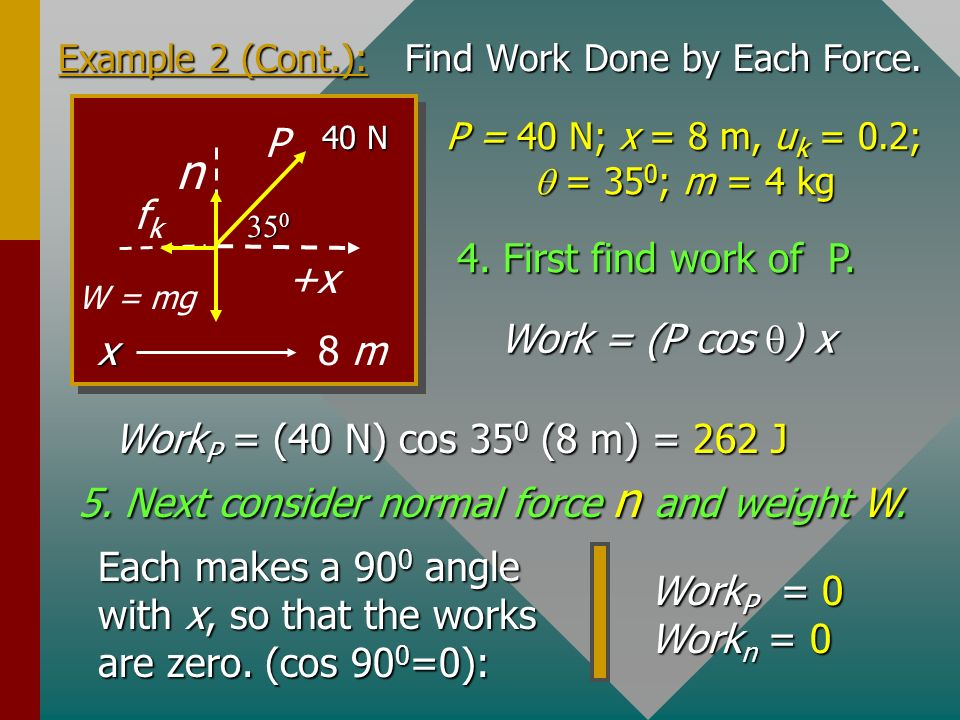 Example 2 (Cont.): Find Work Done by Each Force.