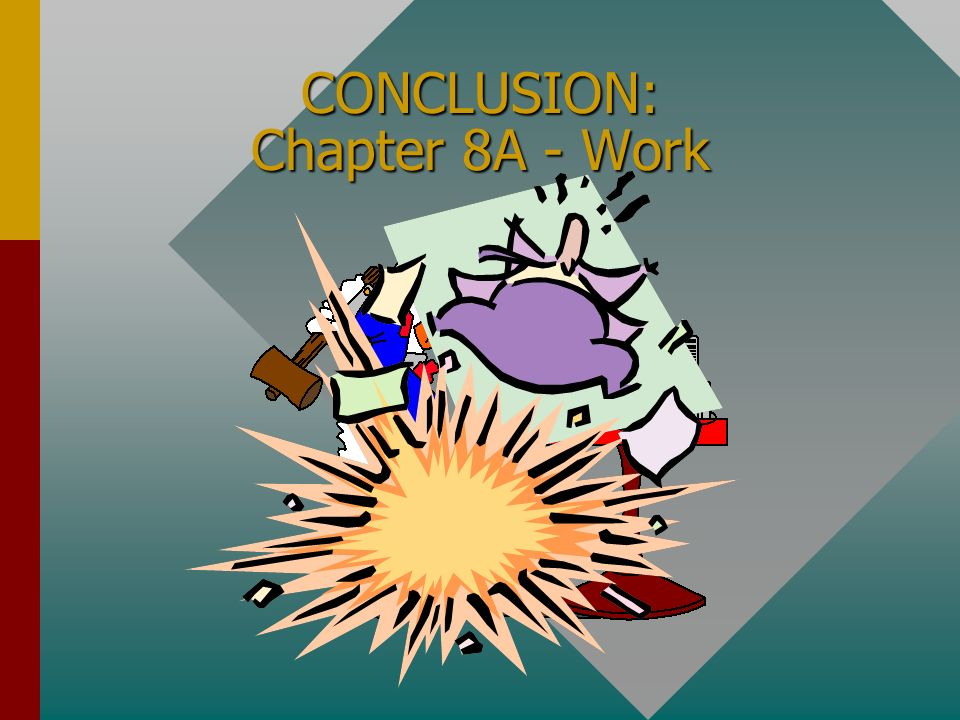 CONCLUSION: Chapter 8A - Work