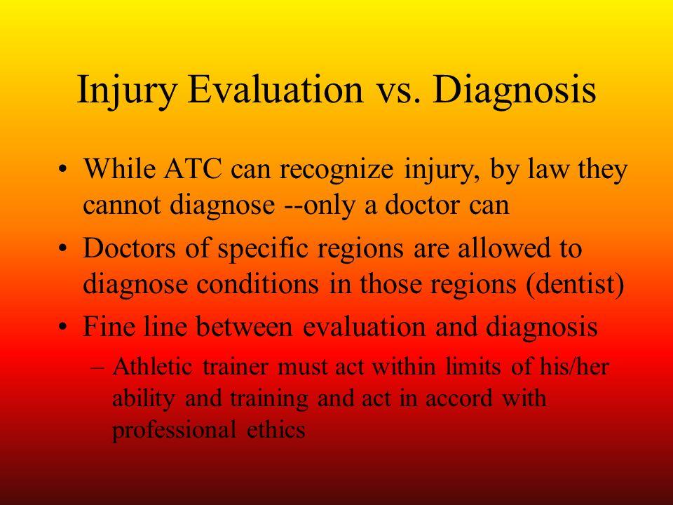 Injury Evaluation vs. Diagnosis