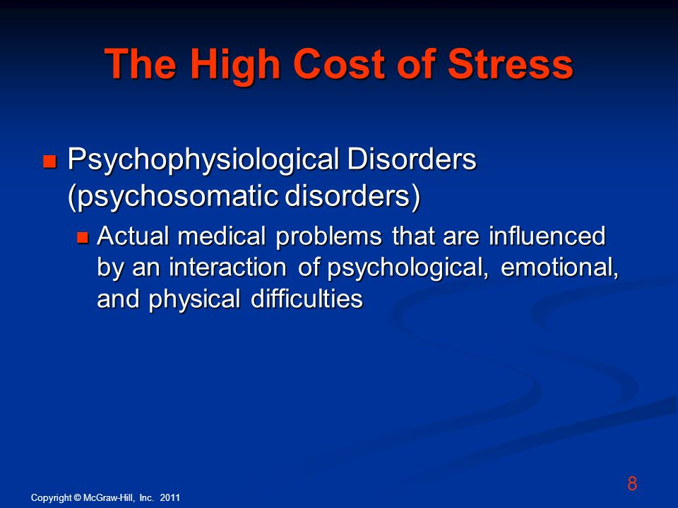 The High Cost of Stress Psychophysiological Disorders (psychosomatic disorders)