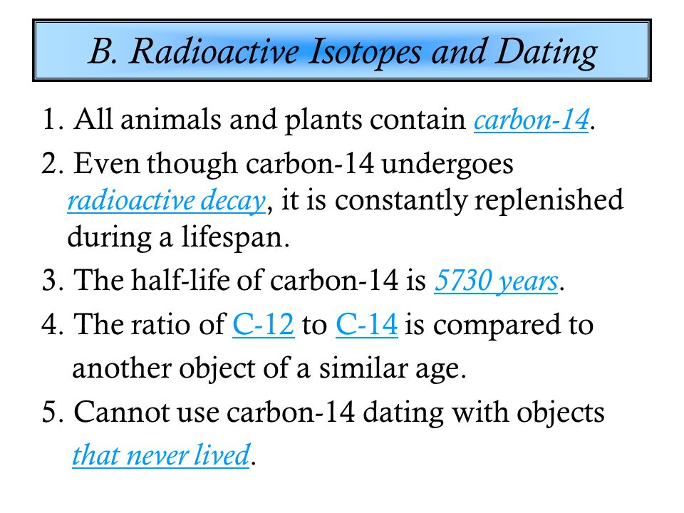 Advantages of using carbon 14 for dating objects