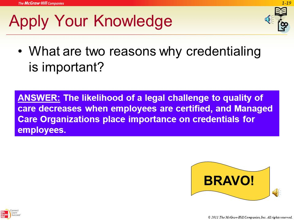 Apply Your Knowledge What are two reasons why credentialing is important