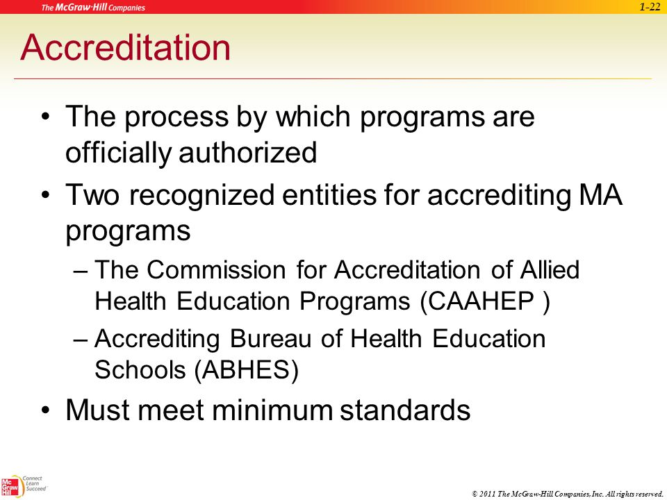 Accreditation The process by which programs are officially authorized