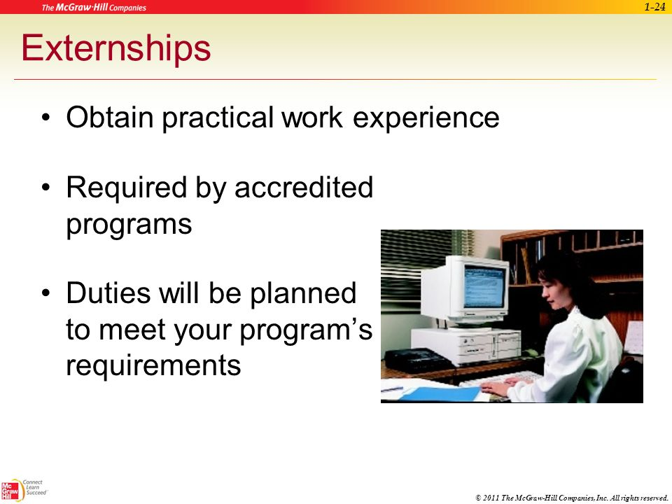 Externships Obtain practical work experience