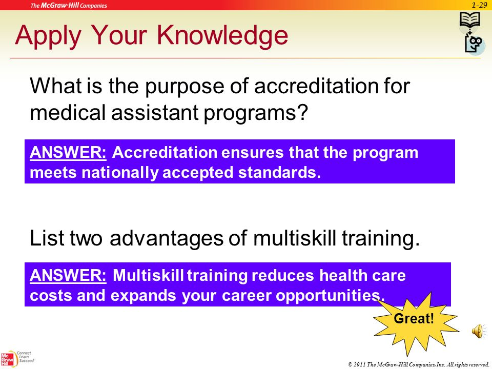 Apply Your Knowledge What is the purpose of accreditation for medical assistant programs List two advantages of multiskill training.
