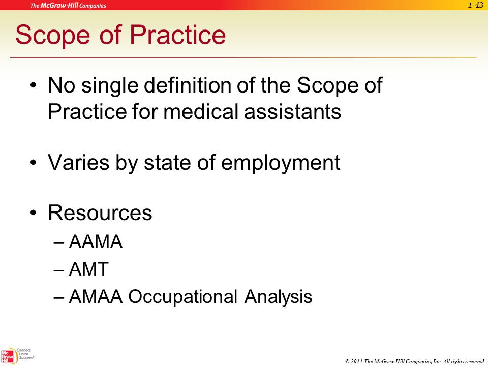Scope of Practice No single definition of the Scope of Practice for medical assistants. Varies by state of employment.