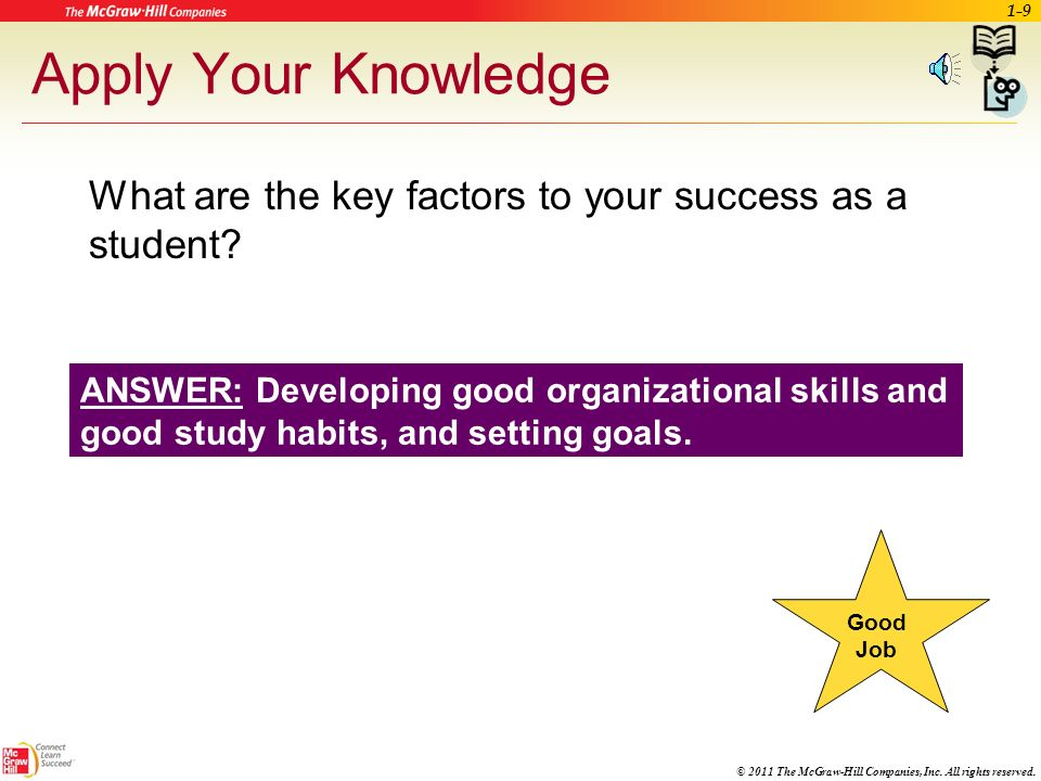 Apply Your Knowledge What are the key factors to your success as a student