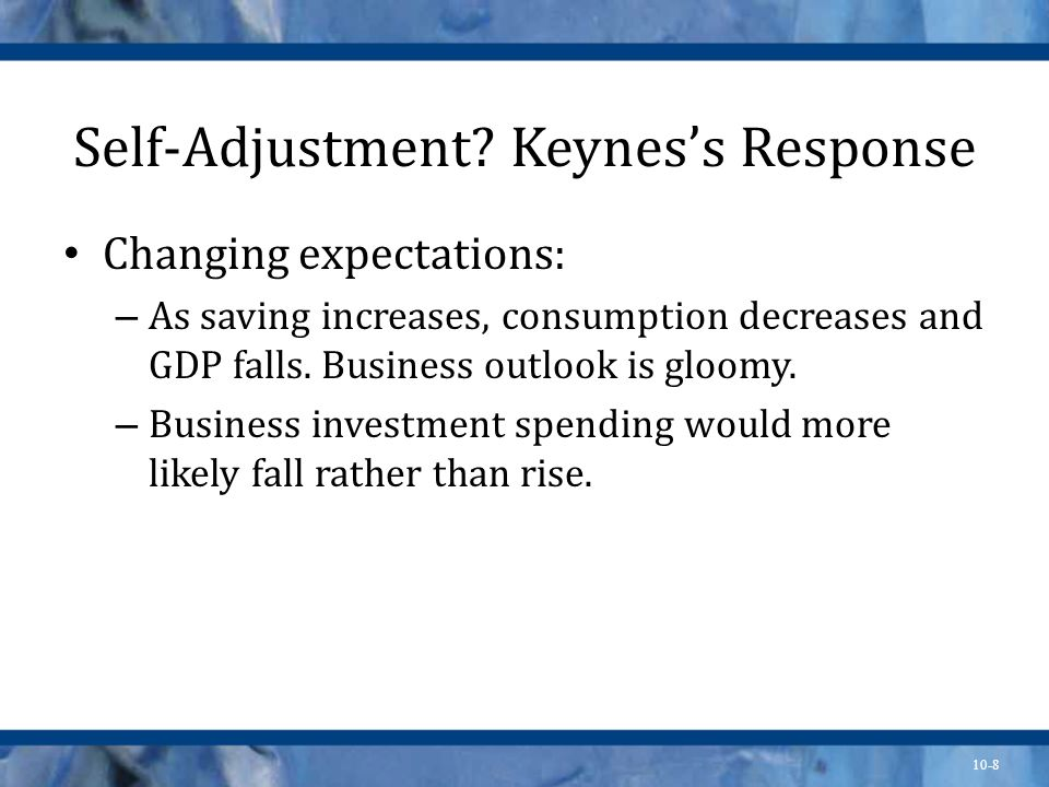 Self-Adjustment Keynes's Response