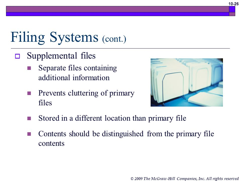 Filing Systems (cont.) Supplemental files