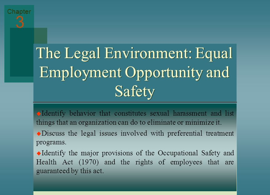 The Legal Environment: Equal Employment Opportunity and Safety