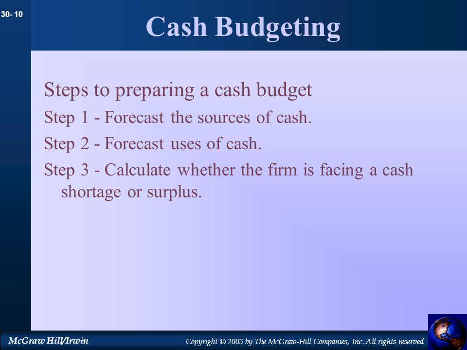 Cash Budgeting Steps to preparing a cash budget