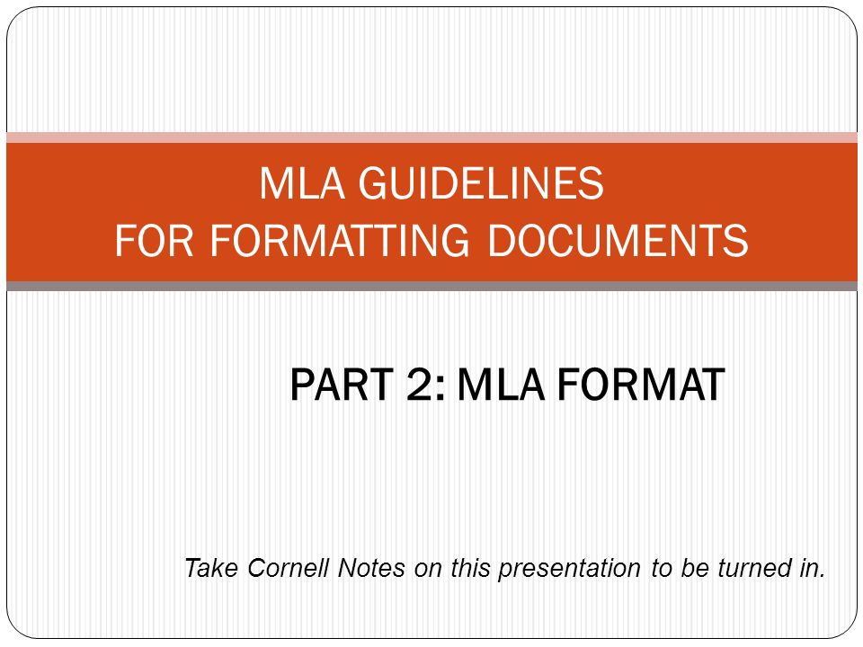 MLA GUIDELINES FOR FORMATTING DOCUMENTS - ppt video online download