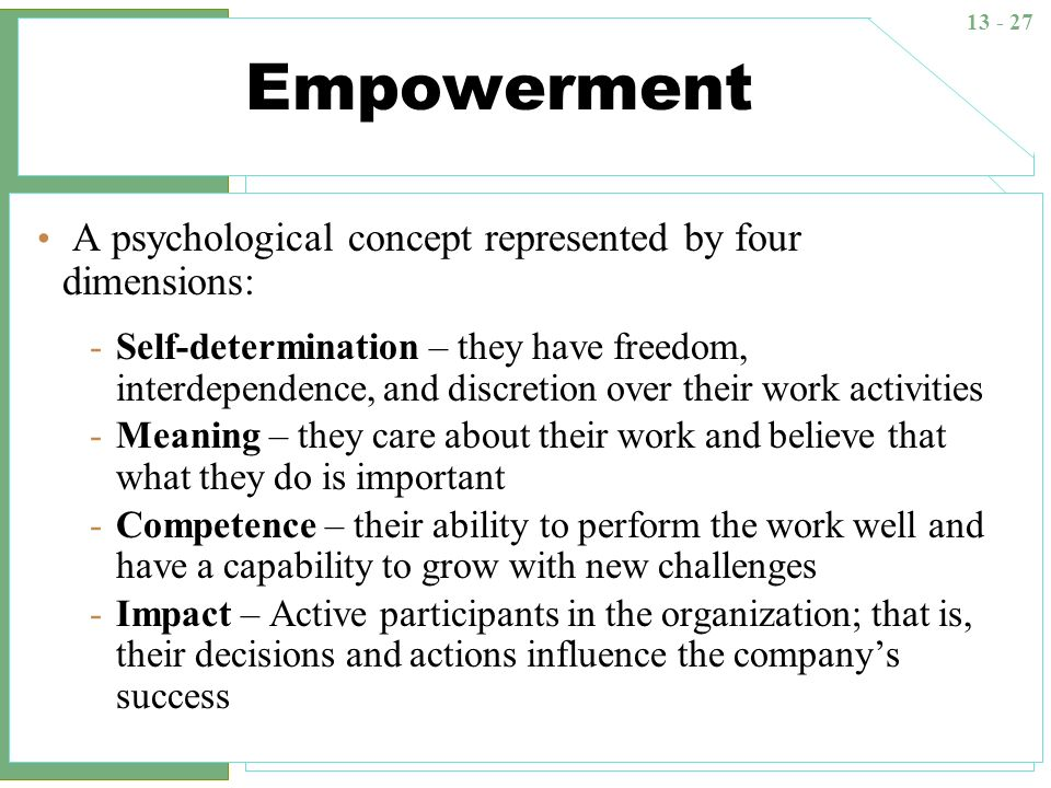 Empowerment A psychological concept represented by four dimensions: