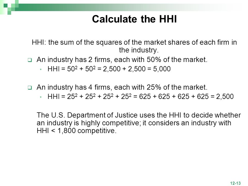 Calculate the HHI HHI: the sum of the squares of the market shares of each firm in the industry.