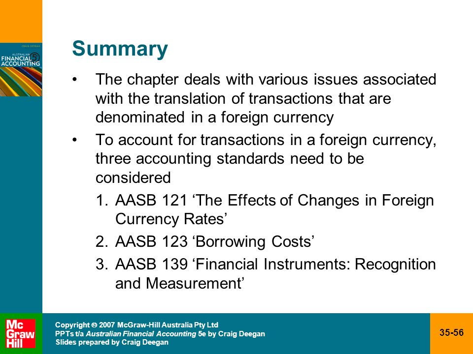 Summary The chapter deals with various issues associated with the translation of transactions that are denominated in a foreign currency.