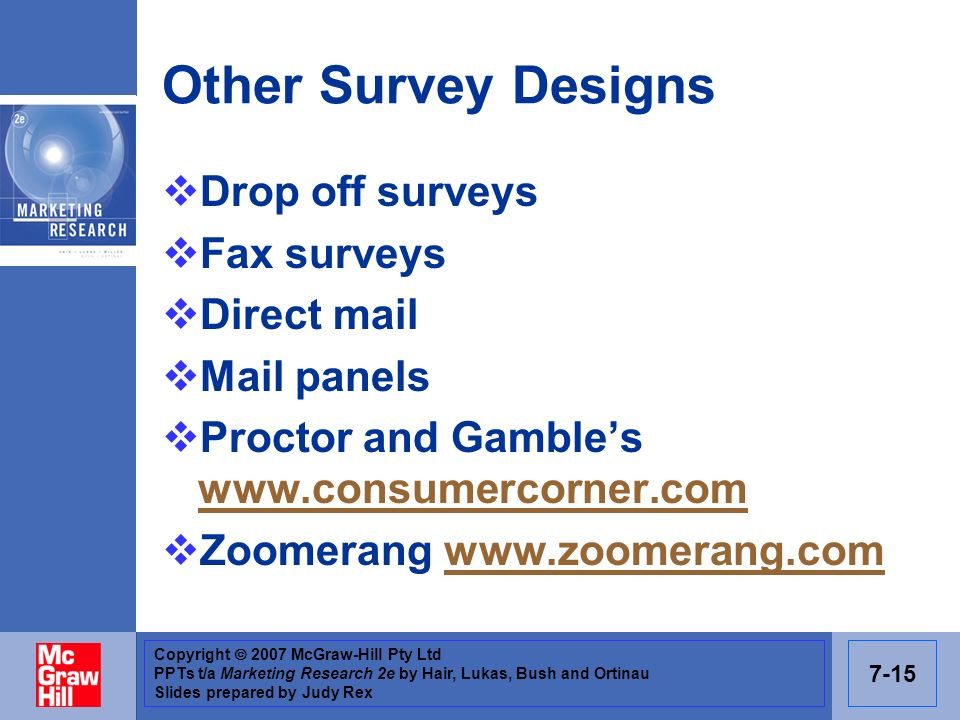 Other Survey Designs Drop off surveys Fax surveys Direct mail