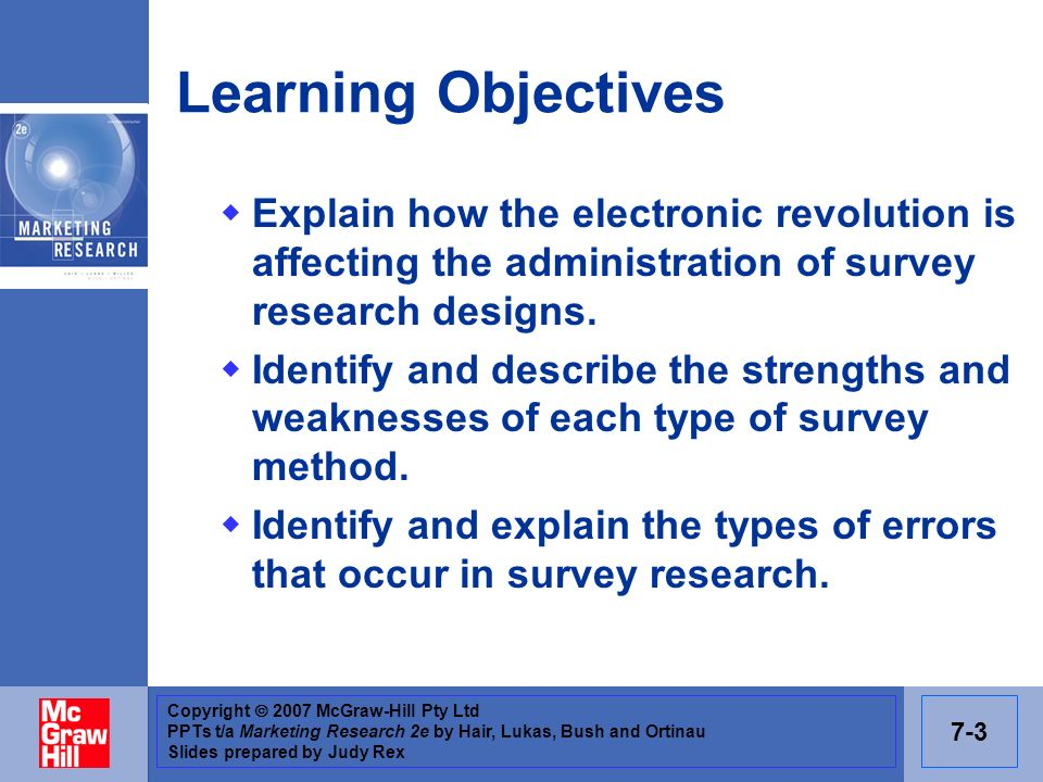 Learning Objectives Explain how the electronic revolution is affecting the administration of survey research designs.