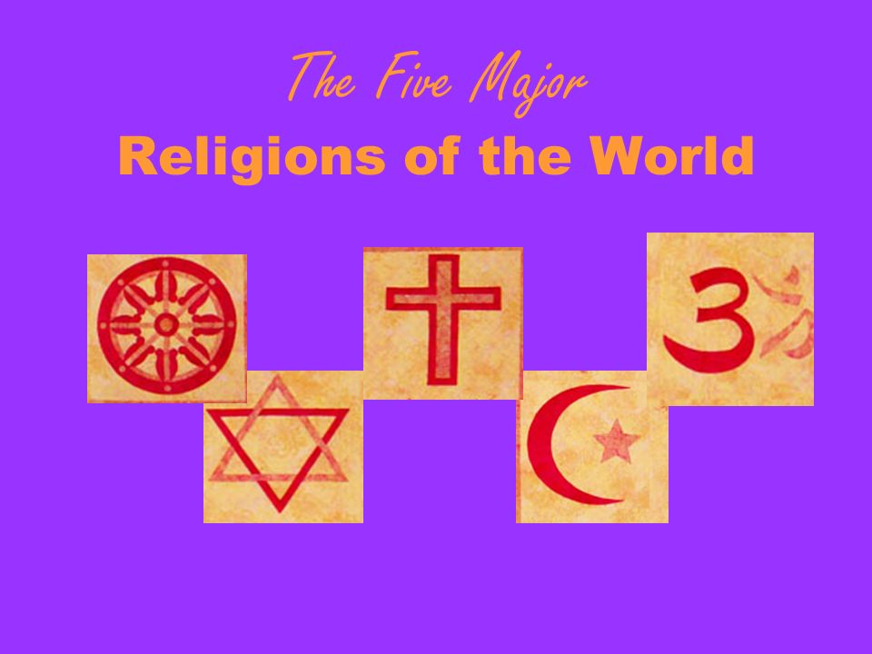 The Five Major Religions of the World - ppt download