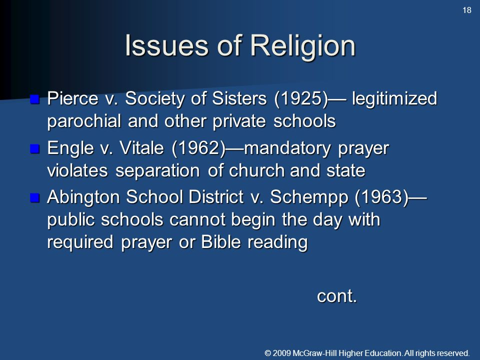 Issues of Religion Pierce v. Society of Sisters (1925)— legitimized parochial and other private schools.