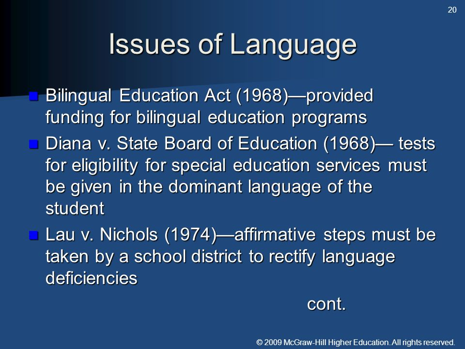 Issues of Language Bilingual Education Act (1968)—provided funding for bilingual education programs.
