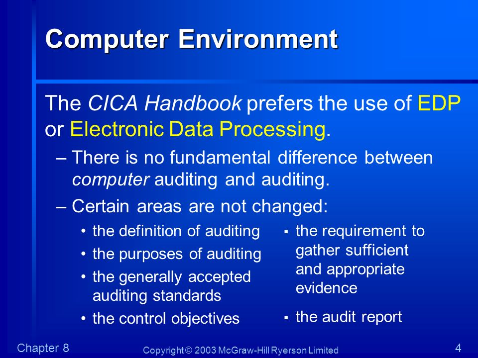 Computer Environment The CICA Handbook prefers the use of EDP or Electronic Data Processing.